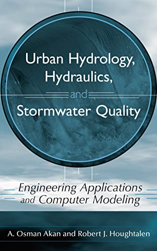 9780471431589: Urban Hydrology, Hydraulics, and Stormwater Quality: Engineering Applications and Computer Modeling