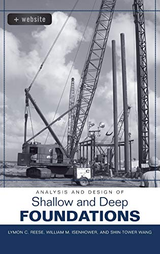 Analysis and Design of Shallow and Deep Foundations: Lymon C. Reese; William M. Isenhower; ...