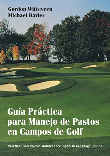 9780471432197: Golf Course Maintenance (Spani: Guia Practica Para Manejo De Pastos En Campos De Golf (Architecture)