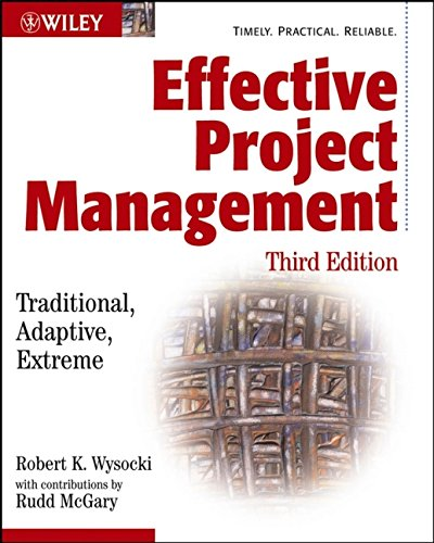 9780471432210: Effective Project Management: Traditional, Adaptive, Extreme, Third Edition