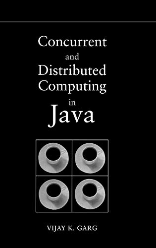 Concurrent and Distributed Computing in Java: Vijay K. Garg