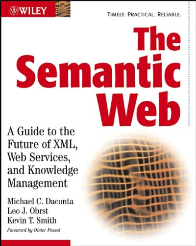 9780471432579: The Semantic Web: A Guide to the Future of XML, Web Services, and Knowledge Management