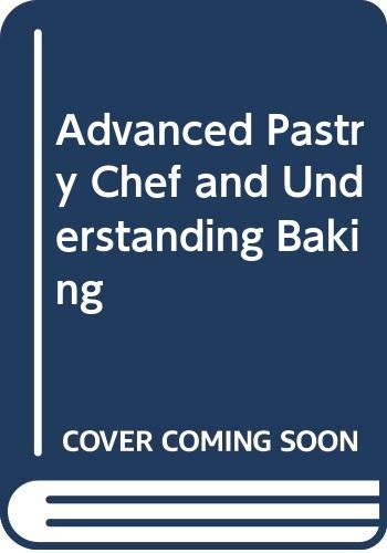 9780471432845: Advanced Pastry Chef and Understanding Baking