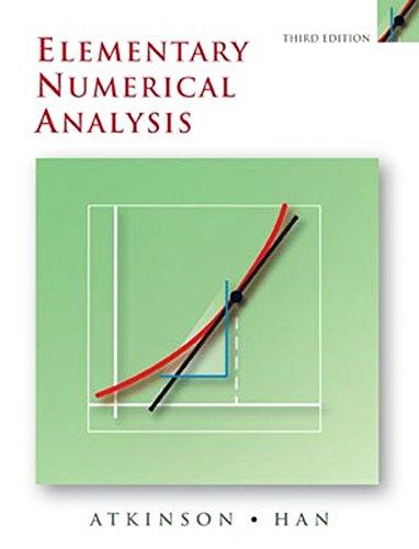 Elementary Numerical Analysis: Atkinson, Kendall