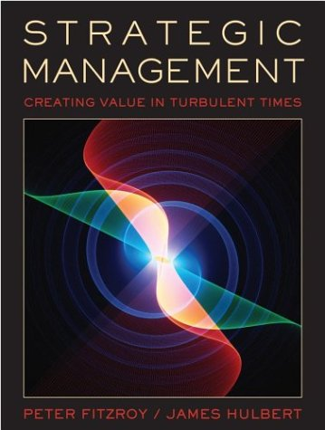 9780471434207: Strategic Management: Creating Value in Turbulent Times