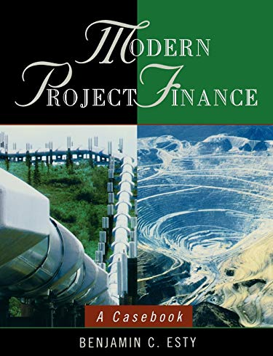 modern project finance a casebook benjamin c esty pdf