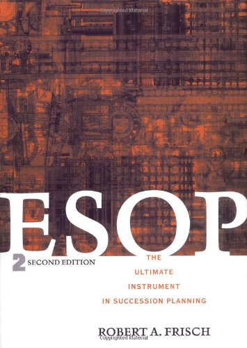 9780471434443: ESOP: The Ultimate Instrument in Succession Planning, 2nd Edition