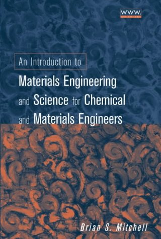 9780471436232: An Introduction to Materials Engineering and Science for Chemical and Materials Engineers