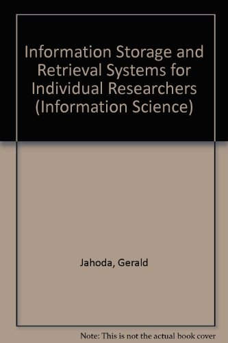 Information Storage and Retrieval Systems for Individual: Jahoda, Gerald.