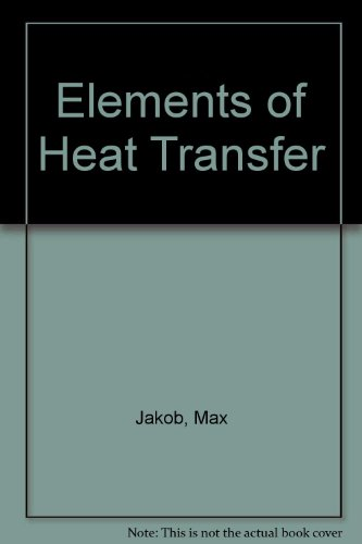 9780471437307: Jakob Elements of Heat Transfer 2ed
