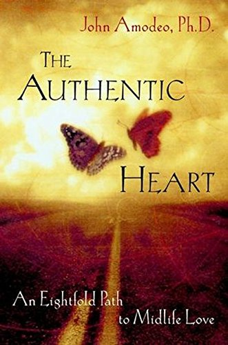 9780471437871: The Authentic Heart: an Eightfold Path to Midlife Love