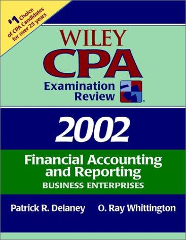 Wiley CPA Examination Review 2002, Financial Accounting: Delaney, Patrick R.;
