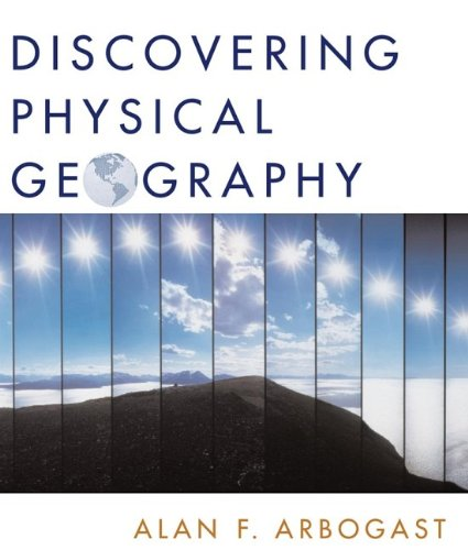Discovering Physical Geography: Alan F. Arbogast;