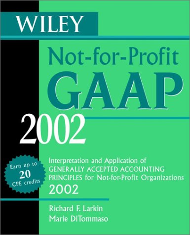 9780471438922: Wiley Not-for-Profit GAAP 2002: Interpretation and Application of Generally Accepted Accounting Standards