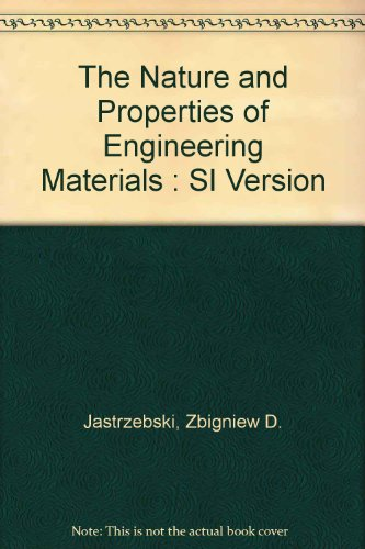 Nature and Properties of Engineering Materials: Jastrzebski, Zbigniew D.