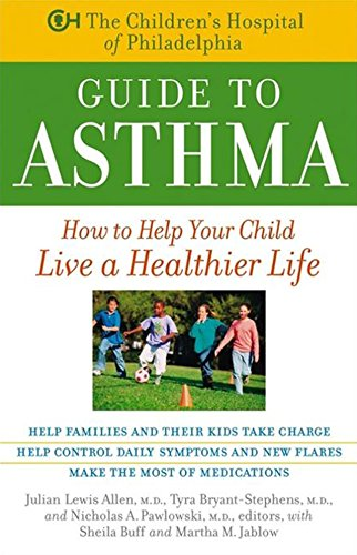 9780471441168: The Children's Hospital of Philadelphia Guide to Asthma: How to Help Your Child Live a Healthier Life