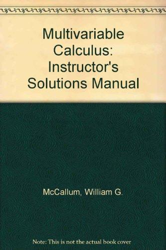 Multivariable Calculus: Instructor's Solutions Manual: William G. McCallum