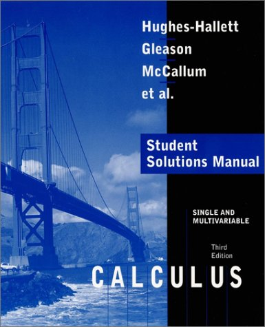 Calculus, Single and Multivariable, Student Solutions Manual (0471441929) by Hughes-Hallett, Deborah; Gleason, Andrew M.; Flath, Daniel E.; Gordon, Sheldon P.; Lock, Patti Frazer; Lomen, David O.; Lovelock, David; Mumford,...