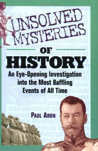 9780471442578: Unsolved Mysteries of History: An Eye-Opening Investigation into the Most Baffling Events of All Time