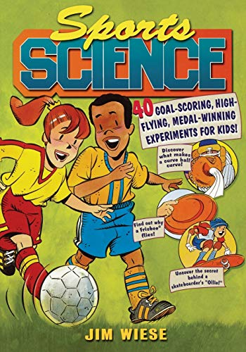 9780471442585: Sports Science: 40 Goal-Scoring, High-Flying, Medal-Winning Experiments for Kids (Children's)