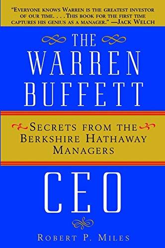 9780471442592: The Warren Buffet CEO: Secrets of the Berkshire Hathaway Managers: Secrets from the Berkshire Hathaway Managers