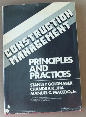 Construction Management: Principles and Practices: Goldhaber, S, Jha,