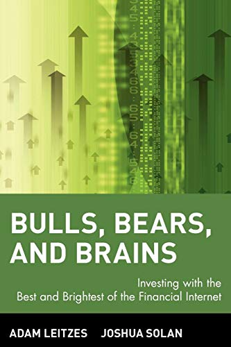 Bulls, Bears, and Brains: Investing with the: Leitzes, Adam; Solan,