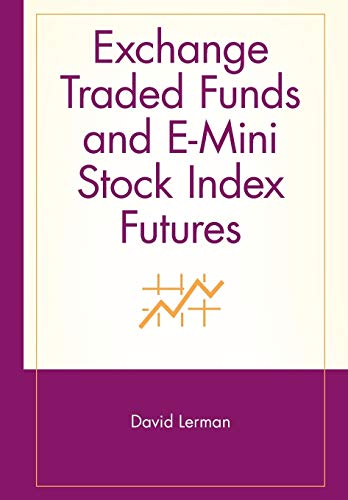 9780471442981: Exchange Traded Funds and E-Mini Stock Index Futures