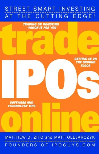 9780471443025: Trade IPOs Online: Getting in on the Ground Floor (Wiley Online Trading for a Living)