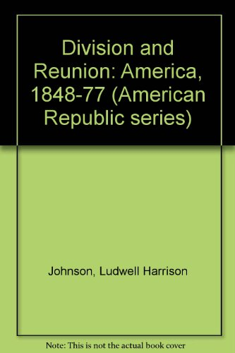 9780471443490: Division and Reunion: America, 1848-77 (American Republic series)