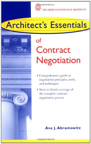 9780471443650: Architect's Essentials of Contract Negotiation (The Architect's Essentials of Professional Practice)