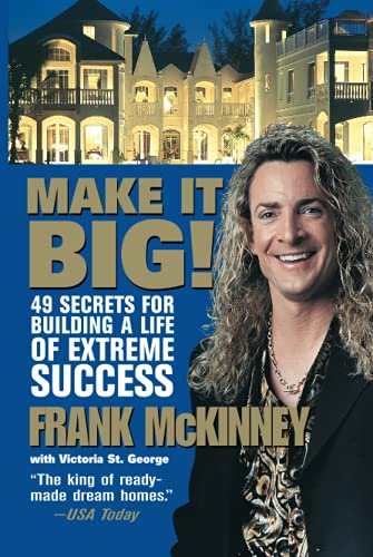 9780471443995: Make It BIG!: 49 Secrets for Building a Life of Extreme Success