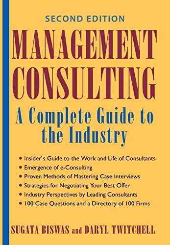 9780471444015: Management Consulting: A Complete Guide to the Industry