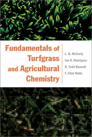 Fundamentals of Turfgrass and Agricultural Chemistry (Hardback): L.B. McCarty, Ian R. Rodriguez, B....