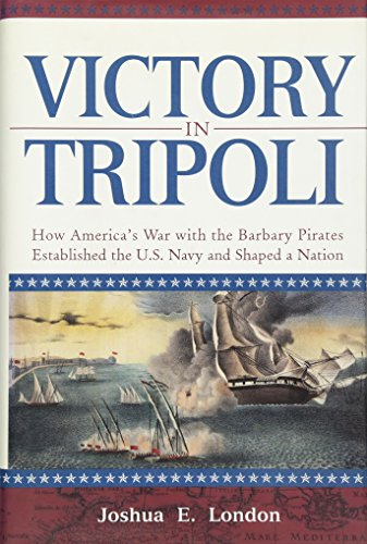 9780471444152: Victory in Tripoli: How America's War with the Barbary Pirates Established the U.S. Navy and Shaped a Nation