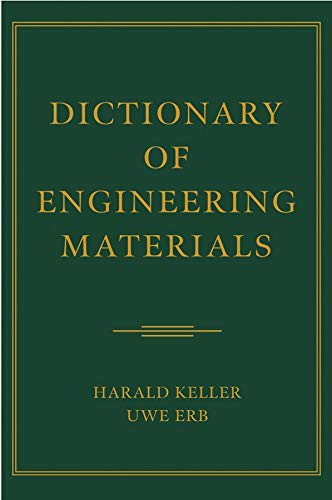 Dictionary of Engineering Materials (Hardback): Harald Keller, Uwe Erb