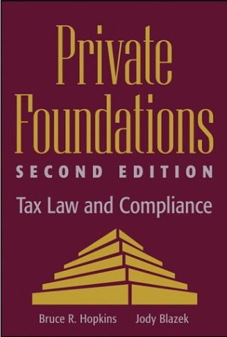 9780471444381: Private Foundations: Tax Law and Compliance (Wiley Nonprofit Law, Finance and Management Series)