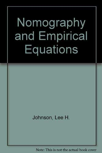 Nomography and Empirical Equations: Johnson, Lee H.