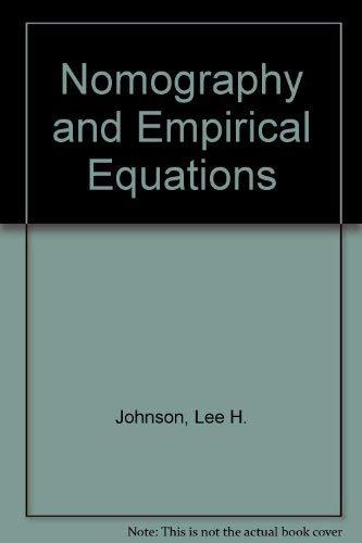 Nomography and Empirical Equations: Johnson, Lee H.