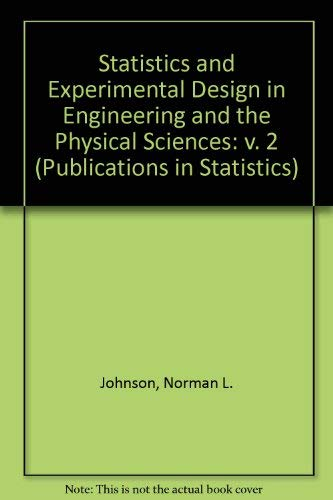 Statistics and Experimental Design in Engineering and the Physical Sciences, Volume 2: Johnson, ...