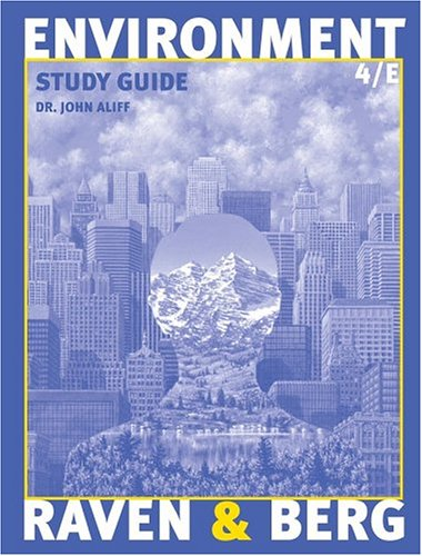 Study Guide to accompany Environment, 4th Edition: Peter H. Raven,