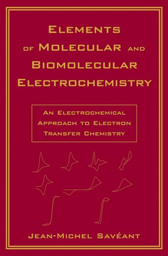 9780471445739: Elements of Molecular and Biomolecular Electrochemistry: An Electrochemical Approach to Electron Transfer Chemistry (Baker Lecture)