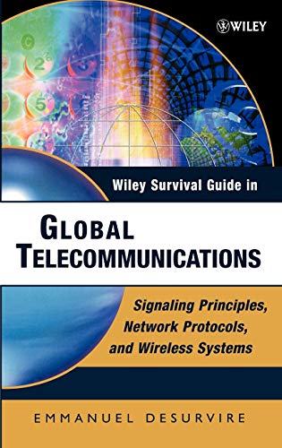Wiley Survival Guide in Global Telecommunications: Signaling Principles, Protocols, and Wireless ...