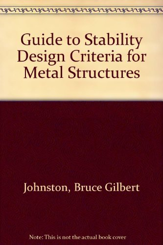 Guide to stability design criteria for metal structures