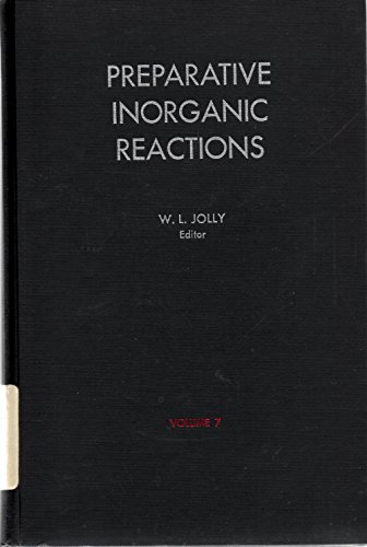 Preparative Inorganic Reactions (Volume 7): Jolly, W. L.