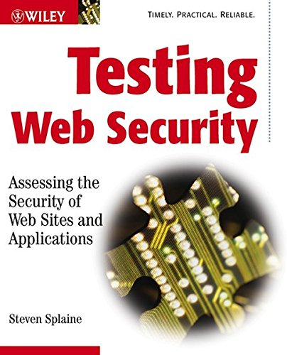 9780471447832: Testing Web Security: Assessing the Security of Web Sites and Applications