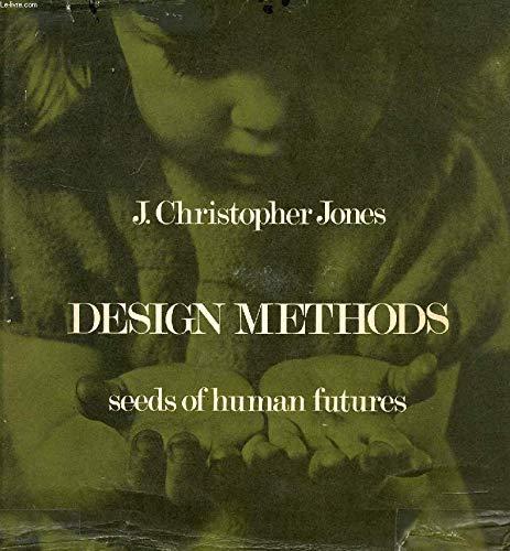 Design methods: Seeds of human futures: John Chris Jones