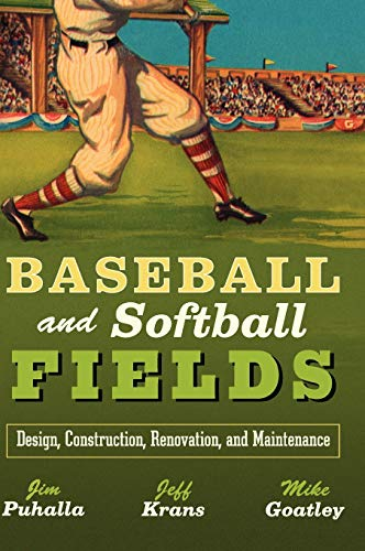 9780471447931: Baseball and Softball Fields: Design, Construction, Renovation and Maintenance (Architecture)
