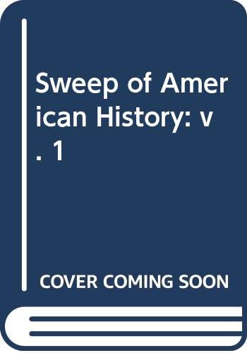9780471448013: Sweep of American History: v. 1