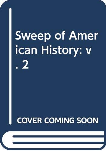 9780471448037: Sweep of American History: v. 2
